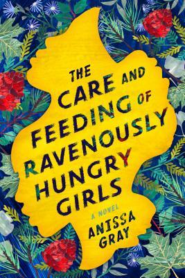 The care and feeding of ravenously hungry girls book cover