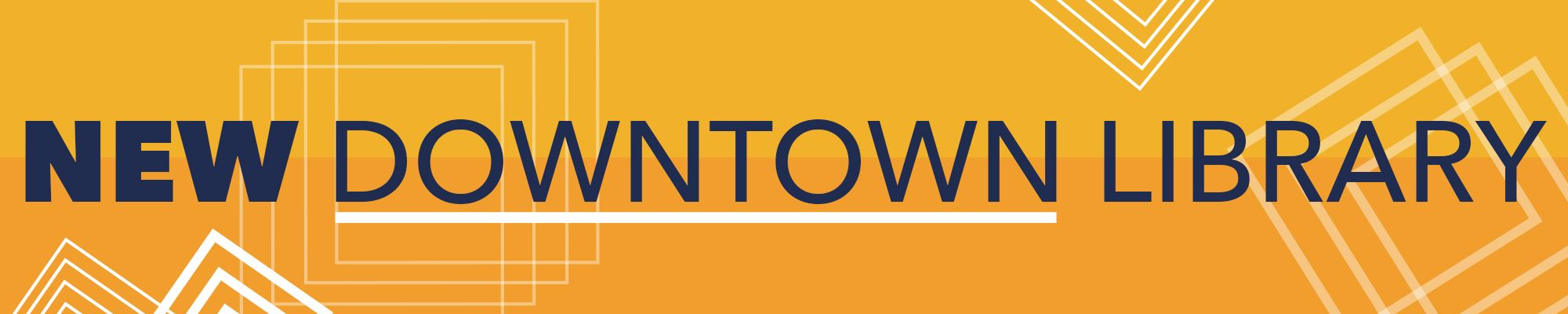 New Downtown Library Website Banner